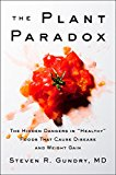 Plant Paradox The Hidden Dangers in Healthy Foods That Cause Disease and Weight Gain
